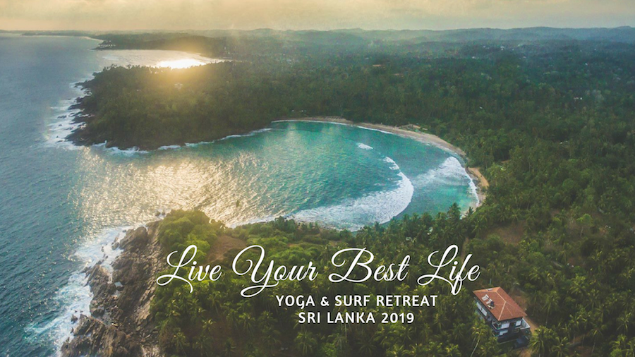 SRI LANKAN YOGA & SURF RETREAT 2019 – LIVE YOUR BEST LIFE!